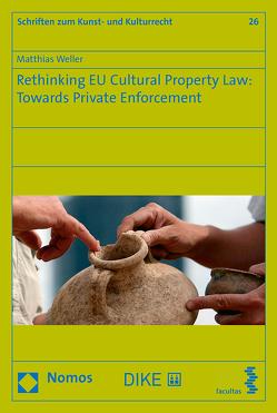 Rethinking EU Cultural Property Law: Towards Private Enforcement von Weller,  Matthias