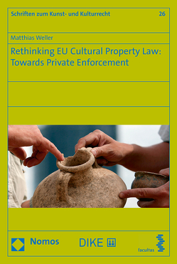 Rethinking EU Cultural Property Law: Towards Private Enforcement von Weller,  Matthias