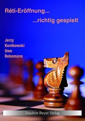 Reti-Eröffnung – richtig gespielt von Bekemann,  Uwe, Konikowski,  Jerzy