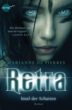 Retra – Insel der Schatten von de Pierres,  Marianne, Zeller,  Stefanie