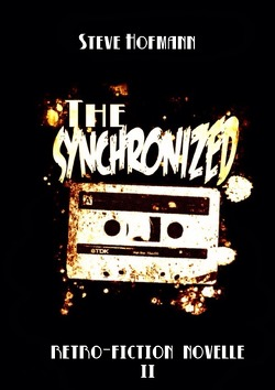 Retro-Fiction Novellen / The Synchronized von Hofmann,  Steve