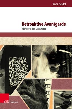 Retroaktive Avantgarde von Seidel,  Anna
