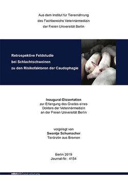 Retrospektive Feldstudie bei Schlachtschweinen zu den Risikofaktoren der Caudophagie von Schumacher,  Swantje
