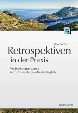 Retrospektiven in der Praxis von Löffler,  Marc