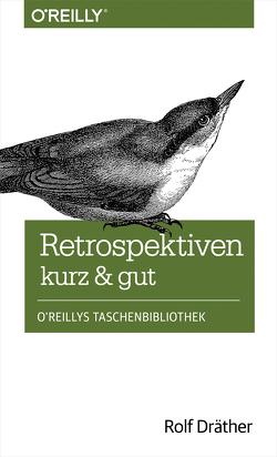 Retrospektiven – kurz & gut von Dräther,  Rolf