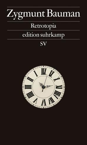 Retrotopia von Bauman,  Zygmunt, Frank,  Jakubzik, Jakubzik,  Frank