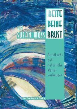 Rette Deine Brust von Albrecht,  Uta, Moss,  Susan