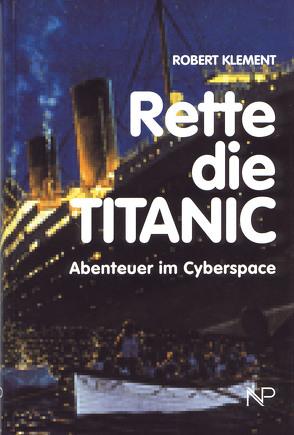 Rette die Titanic von Klement,  Robert