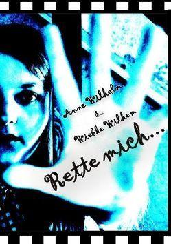 Rette mich … von Wilhelm,  Anne