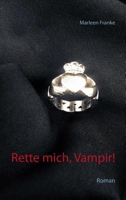 Rette mich, Vampir! von Franke,  Marleen