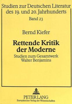 Rettende Kritik der Moderne von Kiefer,  Bernd