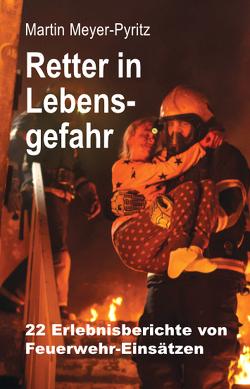 Retter in Lebensgefahr von Meyer-Pyritz,  Martin