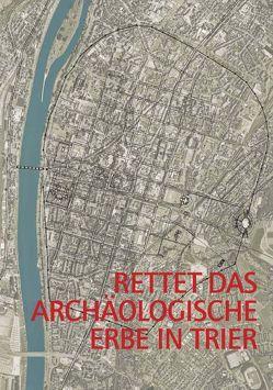 Rettet das archäologische Erbe in Trier