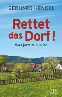 Rettet das Dorf! von Henkel,  Gerhard
