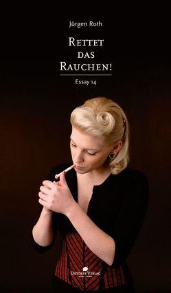 Rettet das Rauchen! von Roth,  Jürgen