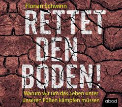 Rettet den Boden! von Koester,  Jan, Schwinn,  Florian