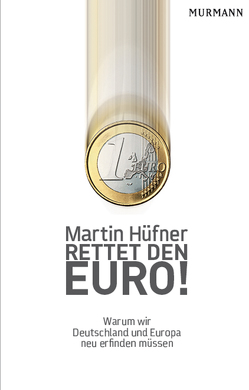 Rettet den Euro! von Hüfner,  Martin