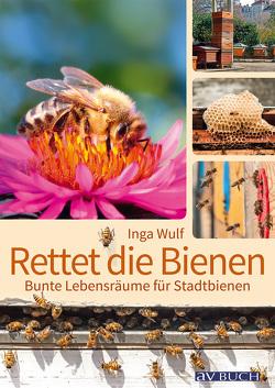 Rettet die Bienen von Wulf,  Inga