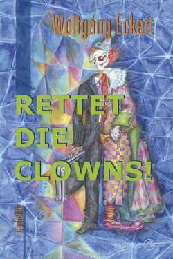 Rettet die Clowns! von Eckert,  Wolfgang, Eichler,  Birgit