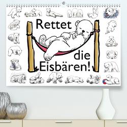 Rettet die Eisbären (Premium, hochwertiger DIN A2 Wandkalender 2021, Kunstdruck in Hochglanz) von Conrad,  Ralf