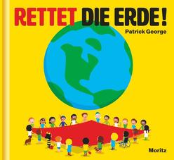 Rettet die Erde! von George,  Patrick