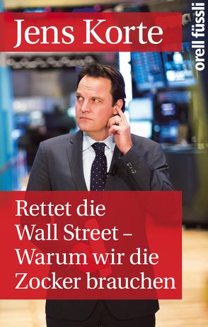 Rettet die Wall Street von Buchter,  Heike, Korte,  Jens