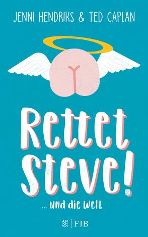 Rettet Steve! von Caplan,  Ted, Hendriks,  Jenni, Stier,  Kattrin