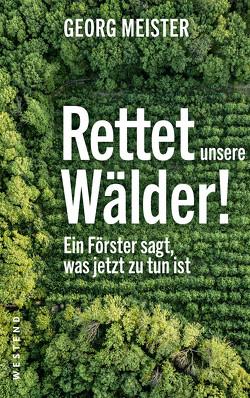 Rettet unsere Wälder! von Meister,  Georg