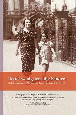 Rettet wenigstens die Kinder von Lieberz-Gross,  Till, Rieber,  Angelika