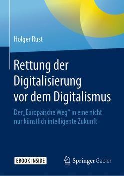 Rettung der Digitalisierung vor dem Digitalismus von Rust,  Holger