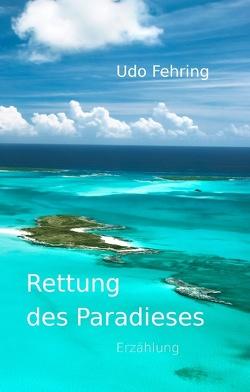 Rettung des Paradieses von Fehring,  Udo