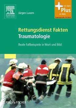 Rettungsdienst Fakten Traumatologie von Luxem,  Jürgen