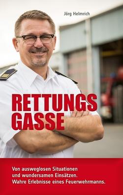 Rettungsgasse von Helmrich,  Jörg