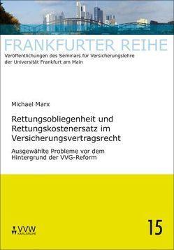 Rettungsobliegenheit und Rettungskostenersatz im Versicherungsvertragsrecht von Laux,  Christian, Marx,  Michael, Wandt,  Manfred