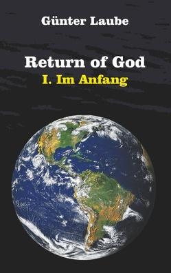 Return of God von Laube,  Günter