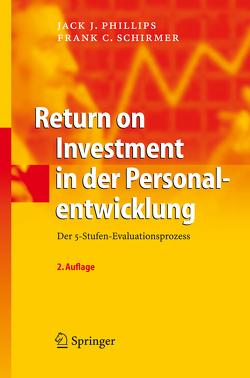 Return on Investment in der Personalentwicklung von Phillips,  Jack J., Schirmer,  Frank C.