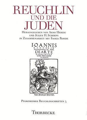 Reuchlin und die Juden von Herzig,  Arno, Rohde,  Saskia, Schoeps,  Julius H.