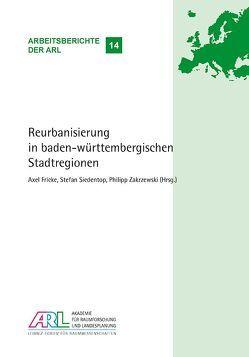 Reurbanisierung in baden-württembergischen Stadtregionen von Fricke,  Axel, Siedentop,  Stefan, Zakrzewski ,  Philipp