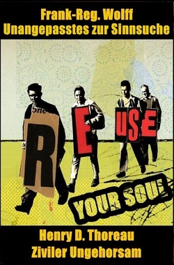 REUSE YOUR SOUL von Glas,  Alexander, Wolff,  Frank-Reg.