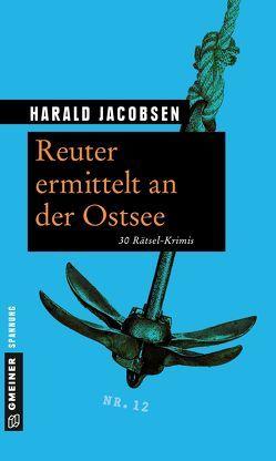 Reuter ermittelt an der Ostsee von Jacobsen,  Harald