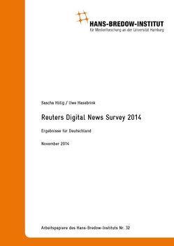 Reuters Digital News Survey 2014 – Ergebnisse für Deutschland von Hasebrink,  Uwe, Hölig,  Sascha
