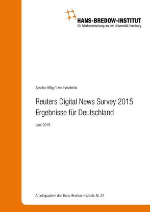 Reuters Digital News Survey 2015 – Ergebnisse für Deutschland von Hasebrink,  Uwe, Hölig,  Sascha
