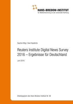 Reuters Institute Digital News Survey 2016 – Ergebnisse für Deutschland von Hasebrink,  Uwe, Hölig,  Sascha