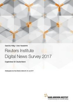 Reuters Institute Digital News Survey 2017 von Hasebrink,  Uwe, Hölig,  Sascha