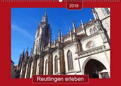 Reutlingen erleben (Wandkalender 2019 DIN A2 quer) von Keller,  Angelika