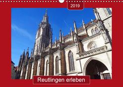 Reutlingen erleben (Wandkalender 2019 DIN A3 quer) von Keller,  Angelika