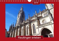 Reutlingen erleben (Wandkalender 2019 DIN A4 quer) von Keller,  Angelika
