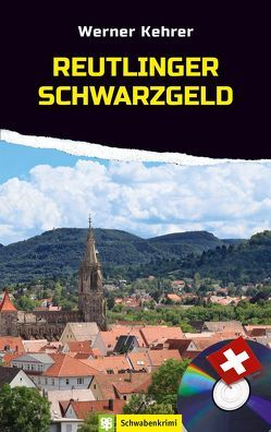 Reutlinger Schwarzgeld von Kehrer,  Werner