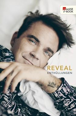 Reveal: Robbie Williams von Förs,  Katharina, Heath,  Chris, Horn,  Heide, Prummer-Lehmair,  Christa, Schermer-Rauwolf,  Gerlinde, Schuhmacher,  Sonja, Steckhan,  Barbara, Weiss,  Robert A