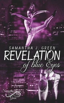 Revelation of blue Eyes von Green,  Samantha J.